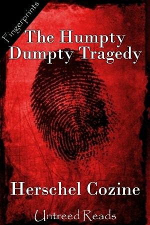 the-humpty-dumpty-tragedy-herschel-cozine
