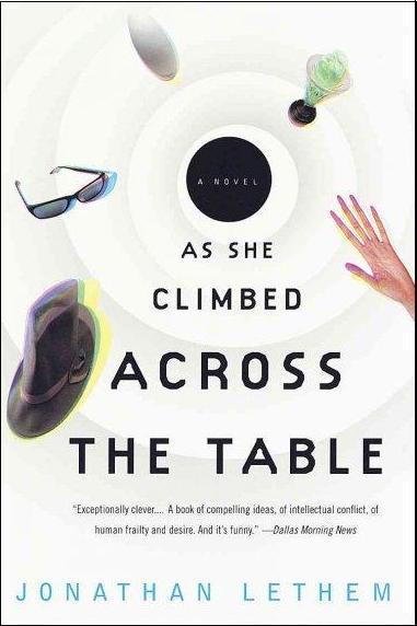 As-she-climbed-across-the-table-jonathan-lethem